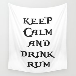 Keep Calm and drink rum - pirate inspired quote Wall Tapestry