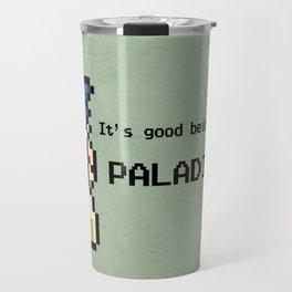 It's Good Bein' A Paladin Travel Mug