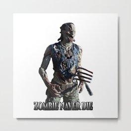 Zombie Never Die Metal Print