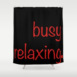Busy... quotables Red on Black Shower Curtain