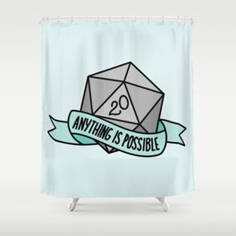 Anything is Possible D20 Shower Curtain