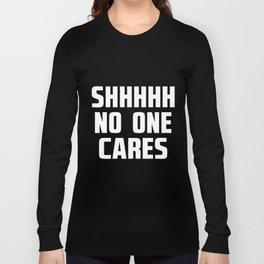 shhhh no one cares raglan sleeve black and white shirt men or woman autism Long Sleeve T-shirt