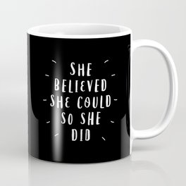 She Believed She Could So She Did black-white contemporary typography poster home wall decor Coffee Mug