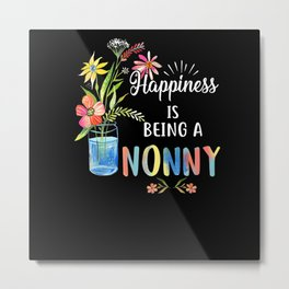 Happiness Being A Nonny - Flower Art Gift for Metal Print