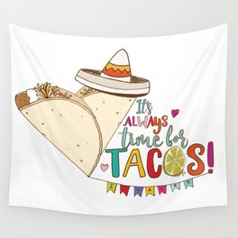 Always Time for Tacos, Taco Love! Wall Tapestry
