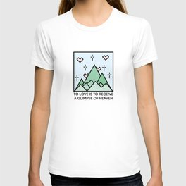 TO LOVE IS TO RECEIVE A GLIMPSE OF HEAVEN T-shirt