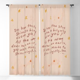 """""""See How The Stars Shine So Brightly Above You? All The Way Down Here On Earth, You Were Made To Shine Brightly, Too."""" Blackout Curtain"""