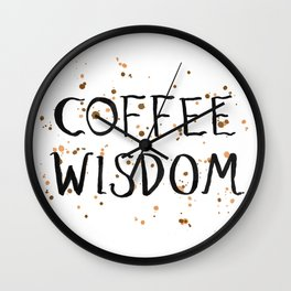 Coffee Wisdom Wall Clock