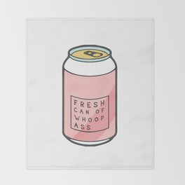 fresh can of whoops ass Throw Blanket