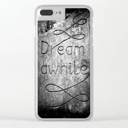 Dream a While Clear iPhone Case