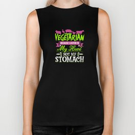 Vegetarian Because I Listen To My Heart Not My Stomach Biker Tank