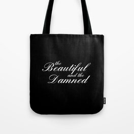 the beautiful and the damned Tote Bag