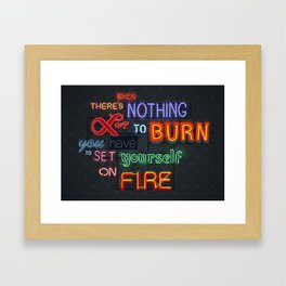 When there's nothing left to burn. Framed Art Print