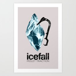 ICEFALL -PIOLET TRACTION- Art Print