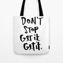 Don't Stop Get It, Get It. Tote Bag