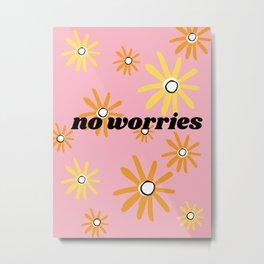 No Worries Metal Print
