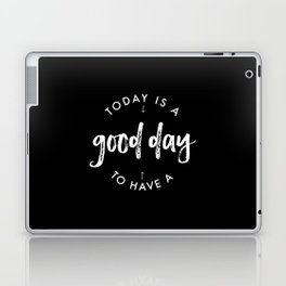 white on black / Today is a Good day Laptop & iPad Skin