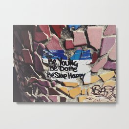 Be Young, Be Dope, Be Slap Happy Metal Print