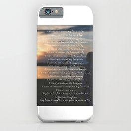 Children Learn What They Live 3 iPhone Case