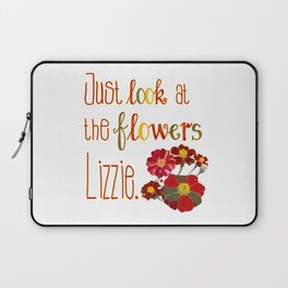 Just Look at the Flowers  Laptop Sleeve