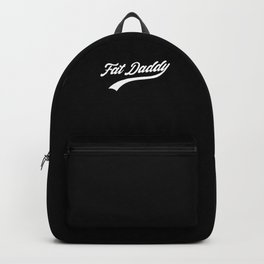 Fat Daddy Overweight Father Weight Diet Joke Gift Backpack