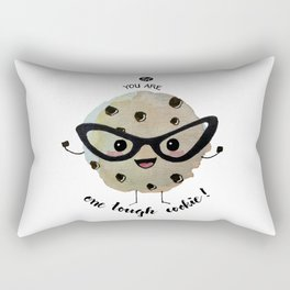You Are One Tough Cookie! Rectangular Pillow