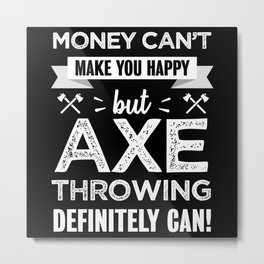 Axe throwing makes you happy funny gift Metal Print