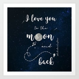 I Love You To The Moon And Back Art Prints For Any Decor Style Society6