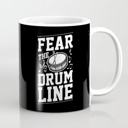 Fear The Drumline Marching Band Coffee Mug