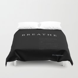Breathe. A PSA for stressed creatives. Duvet Cover