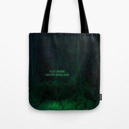 You Were Never Enough Tote Bag