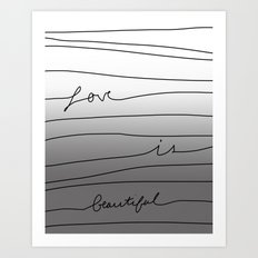 Love is Beautiful Art Print