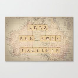 Lets Run Away Together Canvas Print
