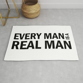 Every Man is a Real Man Rug