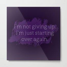 I'm not giving up. Metal Print