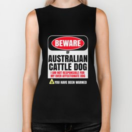 Beware Of Australian Cattle Dog I Am Not Responsible For My Over Affectionate Dog You Have Been Warn Biker Tank