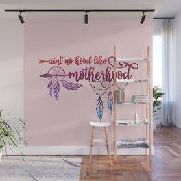 Ain't No Hood Like Motherhood, Funny, Mom, Quote Wall Mural