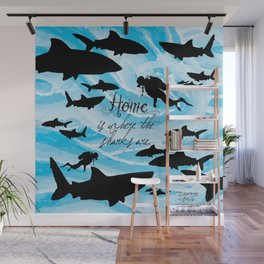 Home is where the sharks are! Wall Mural