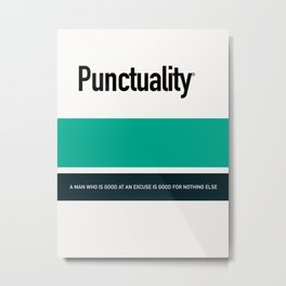 PUNCTUALITY Metal Print