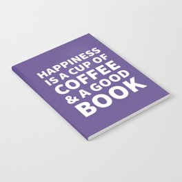 Happiness is a Cup of Coffee & a Good Book (Ultra Violet) Notebook