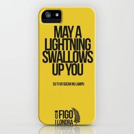 CU TI VO SUCARE NU LAMPO iPhone Case
