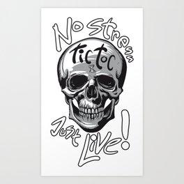 No Stress - Just Live! Art Print