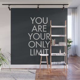 You are your only limit, motivational quote, inspirational sign, mental floss, positive thinking, good vibes Wall Mural