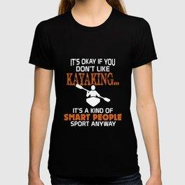 Kayaking Funny Kayak Smart People Gift Kanu T-shirt