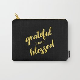Grateful and Blessed Carry-All Pouch