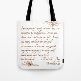Every Path is Worthwhile Tote Bag