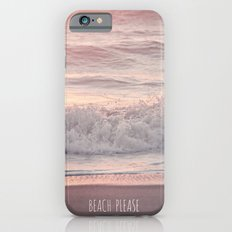 BEACH PLEASE iPhone 6 Slim Case
