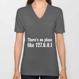 There is no place like 127.0.0.1 - Gift Unisex V-Neck