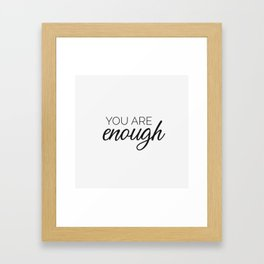 You are enough - white Framed Art Print