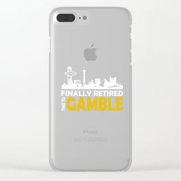 Finally Retired Time To Gamble Clear iPhone Case